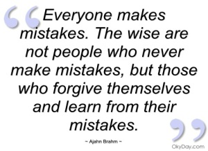 everyone-makes-mistakes-the-wise-are-not-people-who-never-make-mistakes-but-those-who-forgive-themselves-and-learn-from-their-mistakes